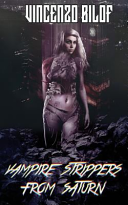 Vampire Strippers From Saturn : atwood meets an episode of hbo's old, late...
