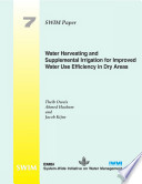 Water Harvesting and Supplemental Irrigation for Improved Water Use Efficiency in Dry Areas