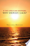 If the Lord is My Shepherd  Why Should I Lack
