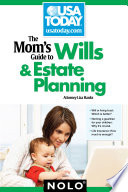 The Mom s Guide to Wills and Estate Planning