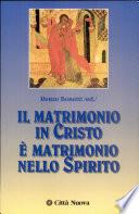 Il matrimonio in Cristo    matrimonio nello Spirito