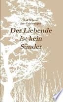 Der Liebende ist kein SÃ1⁄4nder - Ralf Scherer, Zen-Erfahrungen