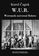W.U.R. Werstands universal Robots