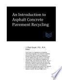An Introduction To Asphalt Concrete Pavement Recycling