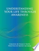 Understanding Your Life Through Awareness