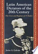 Latin American Dictators of the 20th Century