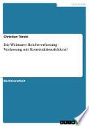 Die Weimarer Reichsverfassung   Verfassung mit Konstruktionsfehlern