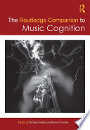 The Routledge Companion To Music Cognition book