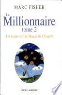 Le Millionnaire  Tome 2   Un conte sur la Magie de l   Esprit