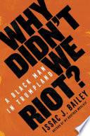 Why Didn t We Riot  Book PDF