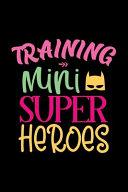 Training Mini Superheroes