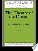 The Theatre Of The Dream : our dream world and its place in...