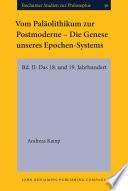 Vom Pal  olithikum zur Postmoderne     Die Genese unseres Epochen Systems