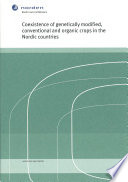 Coexistence Of Genetically Modified Conventional And Organic Crops In The Nordic Countries