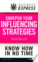 Business Express Sharpen Your Influencing Strategies
