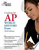 Cracking the AP World History Exam  2010 Edition