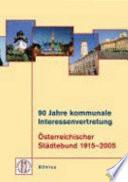90 Jahre kommunale Interessenvertretung: Österreichischer Städtebund