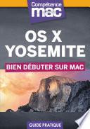 OS X Yosemite   Bien d  buter sur Mac
