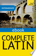 Complete Latin Beginner to Intermediate Book and Audio Course