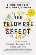 The Telomere Effect The Nobel Prize Winner Who Discovered Telomerase And