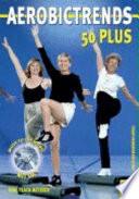 Aerobic Trends 50 plus