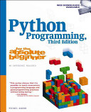 Python Programming for the Absolute Beginner: 3rd Edition