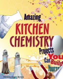 Amazing KITCHEN CHEMISTRY Projects