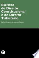 Escritos de Direito Constitucional e de Direito Tributário