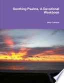Soothing Psalms  A Devotional Workbook