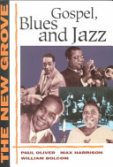 The New Grove Gospel, Blues, and Jazz, with Spirituals and Ragtime