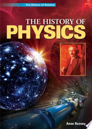 The History of Physics - ISBN:9781448873715