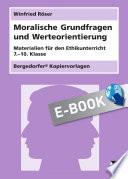 Moralische Grundfragen und Werteorientierung