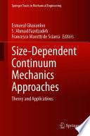 Size Dependent Continuum Mechanics Approaches