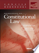 Nowak and Rotunda s Principles of Constitutional Law  4th  Concise Hornbook Series