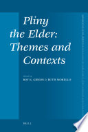 Pliny the Elder  Themes and Contexts