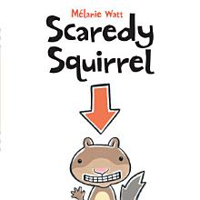 Scaredy Squirrel [Book]