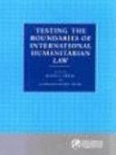 Testing the Boundaries of International Humanitarian Law
