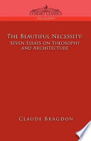 The Beautiful Necessity Seven Essays On Theosophy And Architecture book