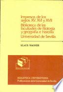 Cat  logo abreviado de los libros impresos de los siglos XV  XVI y XVII de la biblioteca de las facultades de filolog  a y geograf  a e historia de la Universidad de Sevilla