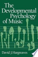 The Developmental Psychology Of Music book