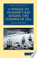 A Voyage to Hudson s Bay during the Summer of 1812