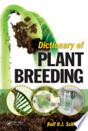 Dictionary of Plant Breeding, Second Edition Began In Neolithic Times With