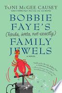 Bobbie Faye s  kinda  sorta  not exactly  Family Jewels