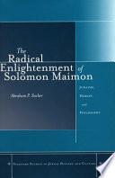 The Radical Enlightenment of Solomon Maimon