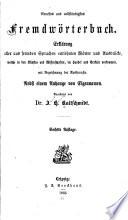 Neuestes und vollständigstes Fremdwörterbuch; Erklärung aller aus fremden Sprachen entlehnten Wörter und Ausdrücke