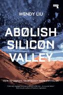 Abolish Silicon Valley Book