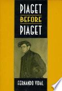 Piaget Before Piaget