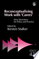 Reconceptualising Work with  carers