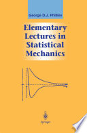 Elementary Lectures In Statistical Mechanics : physical chemistry covers the major...