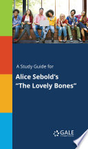 A Study Guide For Alice Sebold S The Lovely Bones